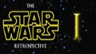Star Wars Retrospective - Episode I