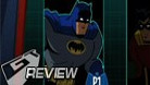 Batman: The Brave and the Bold - Review